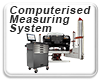 Computerised Measuring System